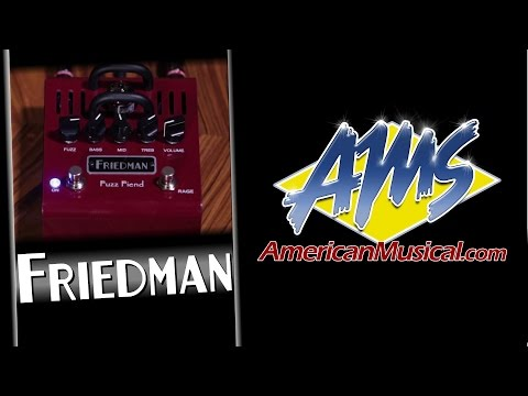 Friedman Fuzz Fiend Overview - Friedman Fuzz Fiend Tube Fuzz Pedal
