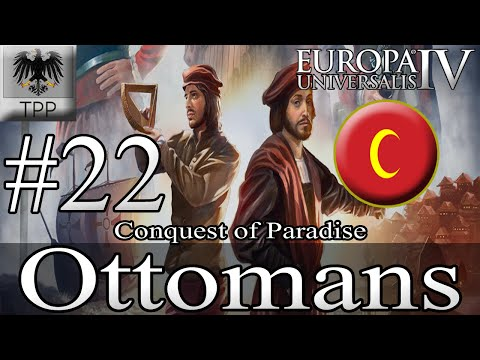 Europa Universalis 4: Conquest of Paradise MP - Ottomans - Ep 22 |