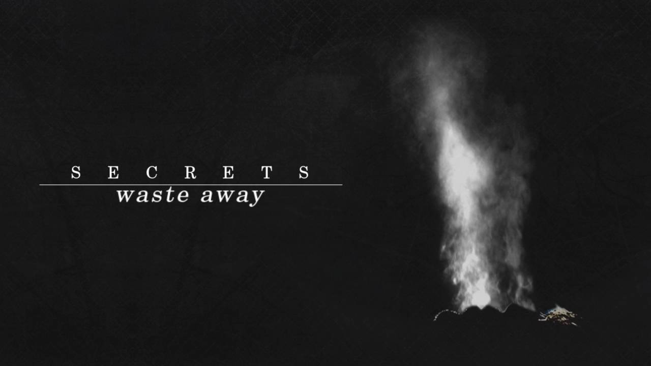 Secrets - Waste Away