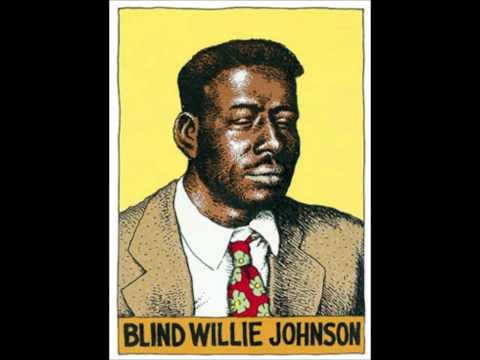 Youre Gonna Need Somebody On Your Bond  Blind Willie Johnson