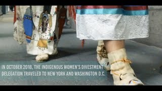 Indigenous Women's Divestment Delegation Rising For Rights, Climate 2018