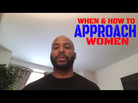 When & How To Approach Women