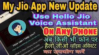 My Jio App Latest Update - Use Hello Jio Voice Assistant On Any Phone