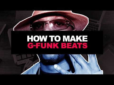 HOW TO MAKE G-FUNK BEATS | How To Make A West Coast Hip-Hop Beat 2017 #2