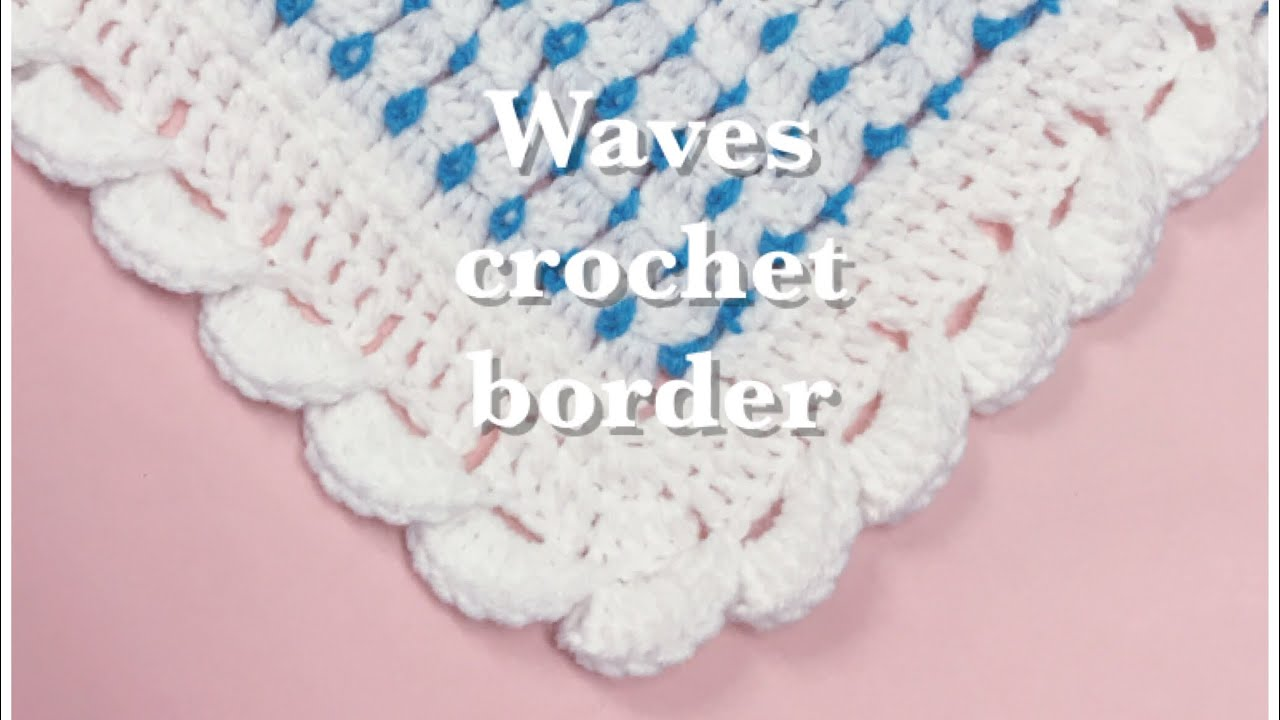 Wave stitch border -fast and easy for crochet baby blankets #79 ...