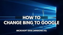 How to change Bing to Google for Microsoft Edge