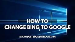 How to change Bing to Google for Microsoft Edge