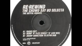 Artful Dodger - Re-Wind The Crowd Say Bo Selecta (Bump