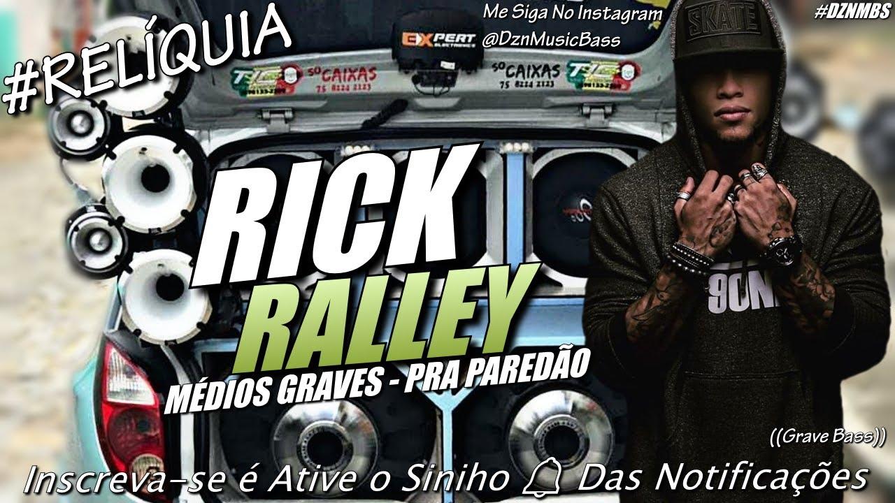 RICK RALLEY - RELÍQUIA - HIT PLOC PLOC - QUALIDADE PRA PAREDÃO - MÉDIOS GRAVES - GRAVE ABSURDO #CD