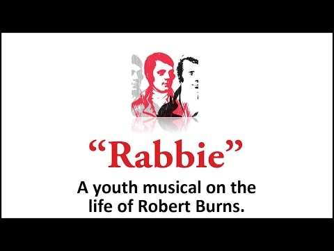 """""""Rabbie""""- The youth musical on the life of Robert Burns"""