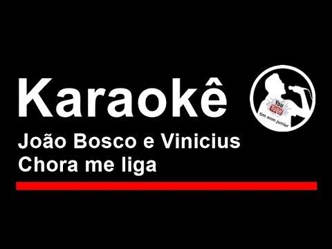 João Bosco e Vinicius Chora me liga Karaoke