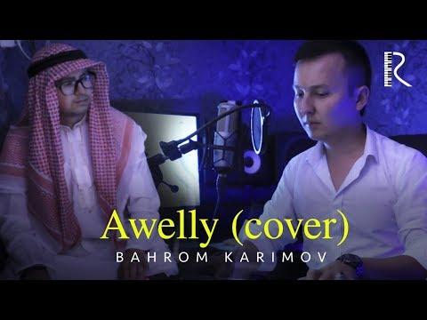 Bahrom Karimov - Awelly Cover Version