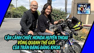 Cận cảnh chiếc Honda huyền thoại của phượt thủ quốc tế Trần Đặng Đăng Khoa