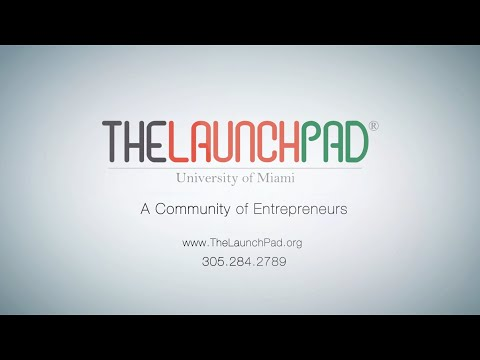 Introduction to The Launch Pad at the University of Miami