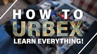 How To Urbex: Complete Beginner's Guide To Urban Exploration
