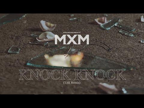 MXM (BRANDNEWBOYS) - KNOCK KNOCK - TAK REMIX (華納official HD 高畫質官方中字版)
