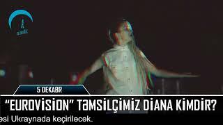 `Eurovision` təmsilçimiz Diana kimdir? Mp3