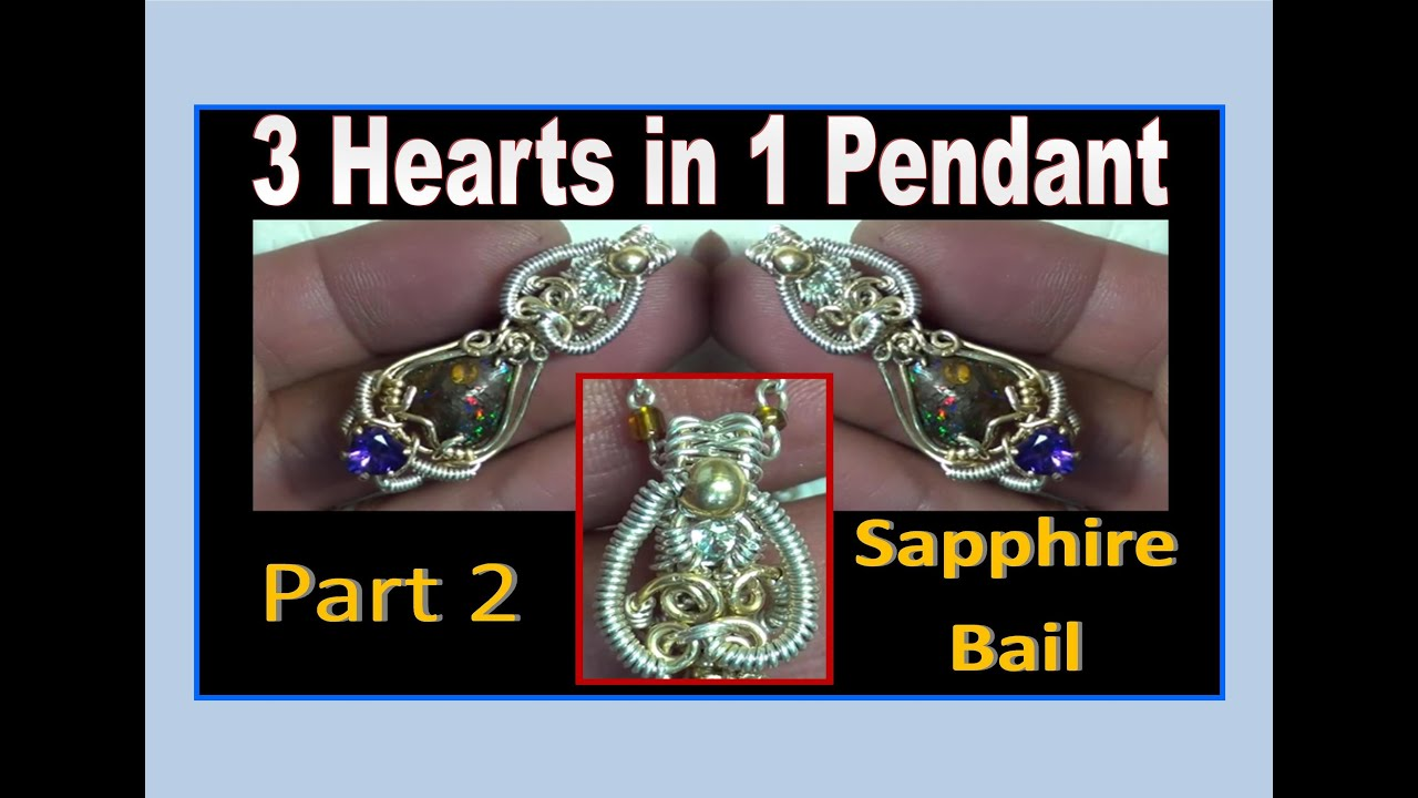 Wire Wrapping TUTORIAL - 3 Hearts in 1 Pendant (Part 2) - White Sapphire BAIL - Liz Kreate