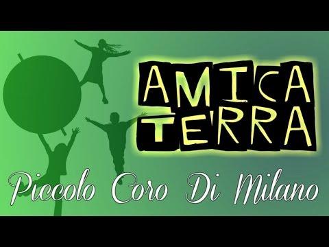 Piccolo Coro di Milano - Amica terra