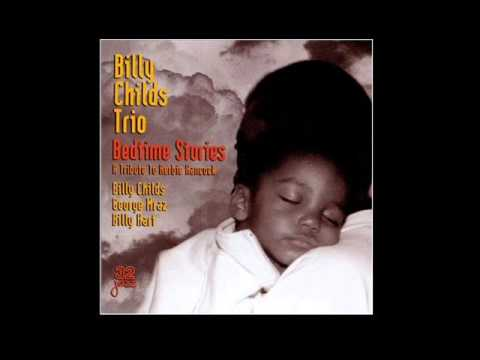 Billy Childs Trio  Tell Me A Bedtime Story