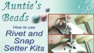 Karla Kam - How to use Rivet and Snap Setter Kits