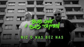 Bob One x Bas Tajpan - Nic o nas bez nas | prod. Bob One