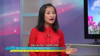 SUC KHOE PHU NU NGAY NAY BS TRUONG HIEP 2018 10 11 PART 2 4 UNG THU TU CUNG THANH NHA