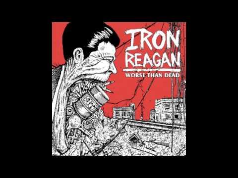 Iron Reagan-Worse Than Dead (Full Album)