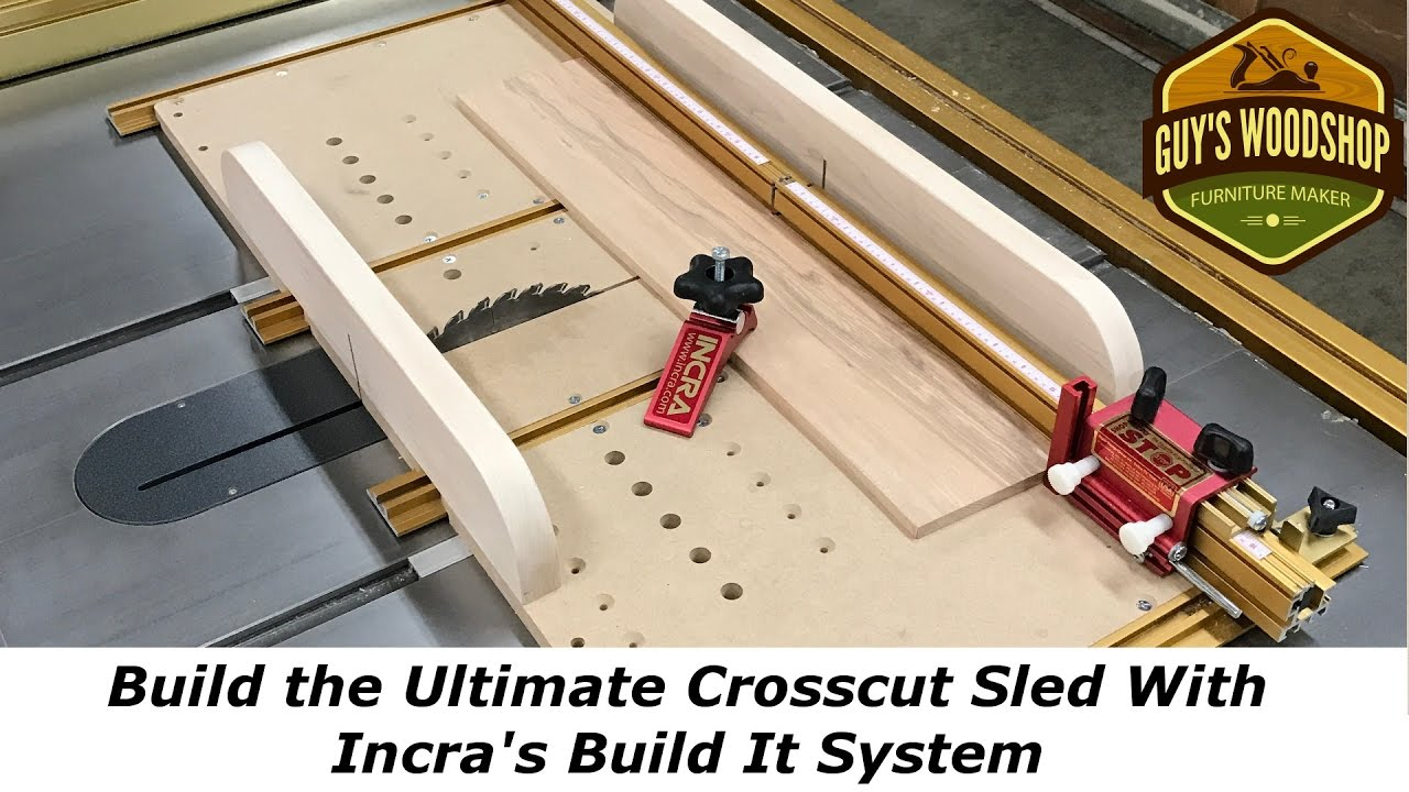 Ultimate Crosscut Sled With Incra S Build It System