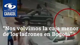 """""""Nos volvimos la caja menor de los ladrones en Bogotá"""": víctima del robo de un carro"""