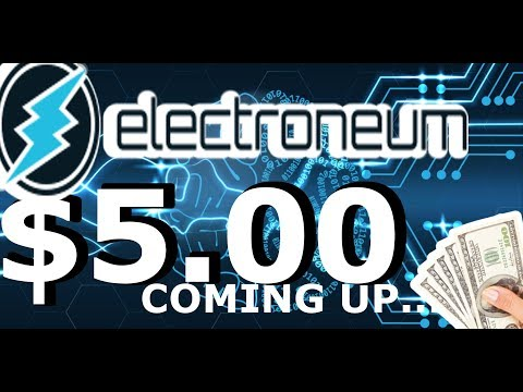$5.00 ELECTRONEUM ETN Coming Up.Here Is How. Price Prediction 2018
