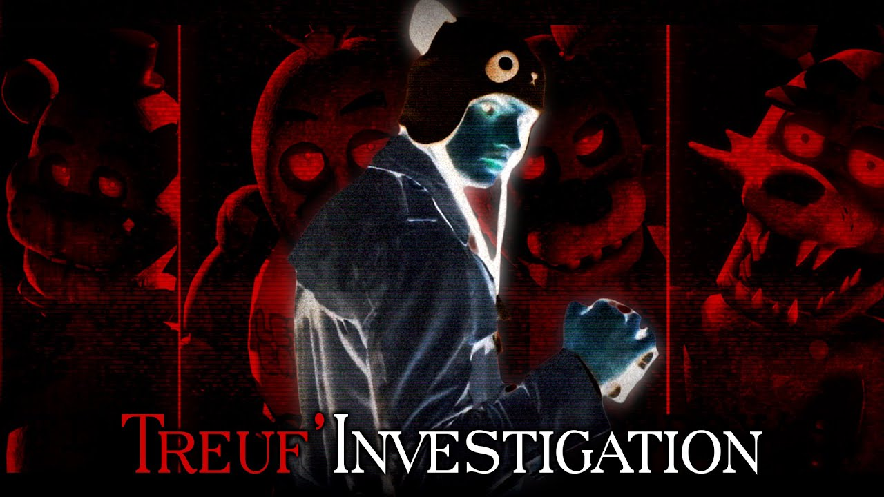 Five Nights At Freddy's... Une Histoire Vraie ? [Treuf'Investigation #1]