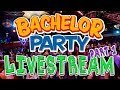 IT'S MY BACHELOR PARTY & WE'RE GONNA PARTY ALL NIGHT LONG! KINDA?