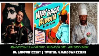 Million Stylez & Lutan Fyah - Revelation Time - Audio - Way Back Riddim [Dub Akom Records] - 2014