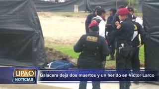 NOTA DOS MUERTOS EN PARQUE DE VÍCTOR LARCO