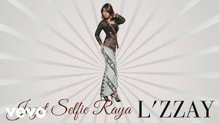 Download Mp3 L'zzay - Joget Selfie Raya  Lyric Video