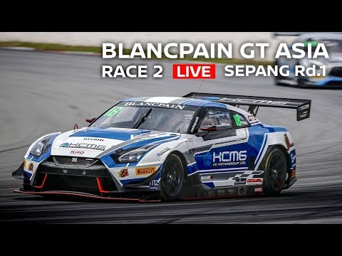 Live - Race 2 - Sepang - Blancpain GT Series Asia 2018