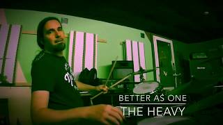 The Heavy/ Better as One/Drum Cover by flob234