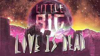 Little Big - Love Is Dead Official Audio