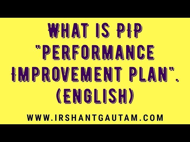 What is performance improvement plan (PIP). by Irshant Gautam