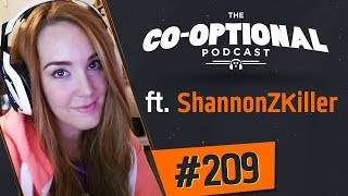 The Co-Optional Podcast Ep. 209 ft. ShannonZKiller [strong language] - March 15th, 2018