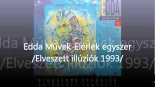 Download Edda Művek-Elérlek egyszer MP3 song and Music Video