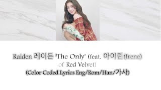 Gambar cover Raiden 레이든 'The Only (feat. Irene of Red Velvet)' (Color Coded Lyrics Eng/Rom/Han/가사)