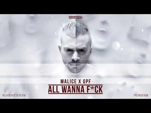 Malice X GPF  - All Wanna Fuck [The Extreme]