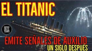 EL TITANIC SIGUE EMITIENDO SEÑALES DE 'SOS'