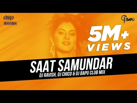 Saat Samundar | Club Mix | DJ Ravish, DJ Chico & DJ Bapu