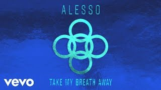 Alesso - Take My Breath Away - Preview