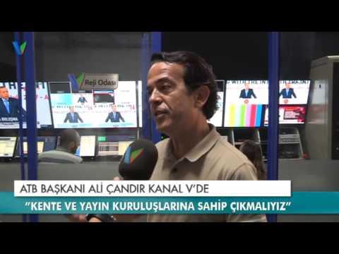 ATB Başkanı Ali Çandır Kanal V'de