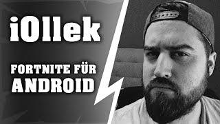 iOllek Uncut & Fortnite für Android #Ehregenommen?