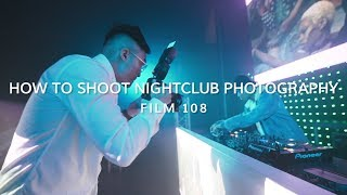 HOW TO SHOOT NIGHTCLUB PHOTOGRAPHY